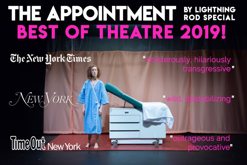 "Image of a woman in a hospital gown standing in front of an exam bed. Text over top reads ""The Appointment by Lightning Rod Special: Best of Theatre 2019!"""
